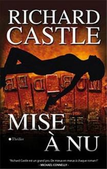 Mise à nu (Nikki Heat #2) - Richard Castle, Evelyne Châtelain