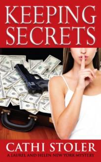 Keeping Secrets (Laurel and Helen New York Mystery #2) - Cathi Stoler