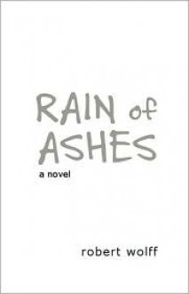 Rain of Ashes - Robert Wolff