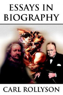 Essays in Biography - Carl Rollyson