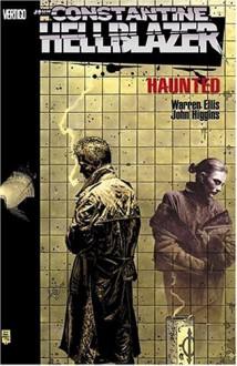 Hellblazer: Haunted - Warren Ellis, John Higgins
