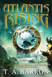 Atlantis Rising - T.A. Barron