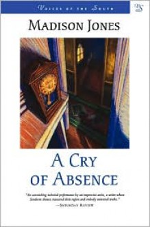 A Cry of Absence - Madison Jones