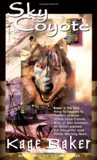 Sky Coyote (A Novel of the Company, Book 2) - Kage Baker