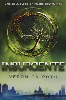 Insurgente (Divergente, #2) - Veronica Roth, Pilar Ramírez Tello