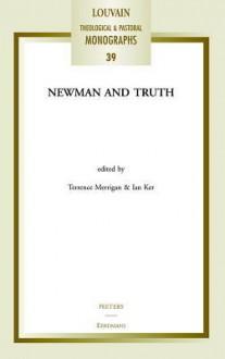 Newman and Truth - Terrence Merrigan, Ian T. Ker