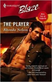 The Player (Harlequin Blaze, #255) - Rhonda Nelson