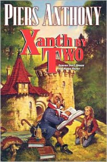 Xanth by Two: Demons Don't Dream and Harpy Thyme - Piers Anthony