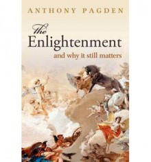 The Enlightenment, and why it still matters - Anthony Pagden