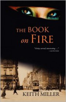 The Book on Fire - Keith Miller