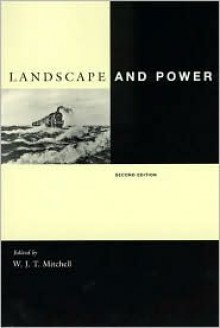 Landscape and Power - W.J.T. Mitchell