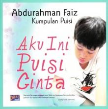 Aku Ini Puisi Cinta - Abdurahman Faiz