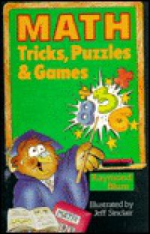 Math Tricks, Puzzles & Games - Raymond Blum