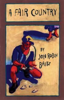 A Fair Country - Jon Robin Baitz