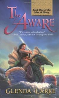 The Aware - Glenda Larke