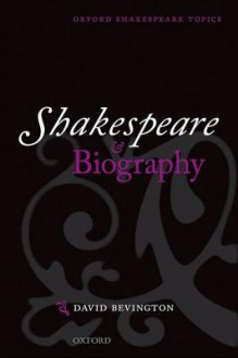Shakespeare and Biography - David M. Bevington