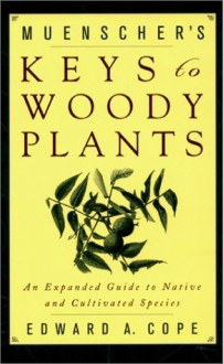 Muenscher's Keys to Woody Plants - Edward A. Cope