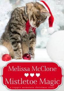 Mistletoe Magic - Melissa McClone