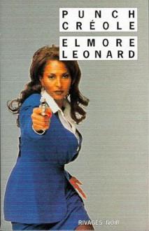 Punch créole - Elmore Leonard