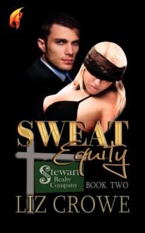 Sweat Equity (Stewart Realty Book 2) - Liz Crowe
