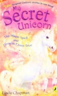 The Magic Spell and Dreams Come True - Linda Chapman