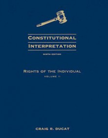 Constitutional Interpretation: Rights of - Craig R. Ducat, Harold W. Chase