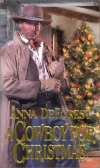 A Cowboy for Christmas - Anna DeForest