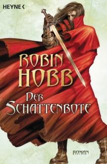 Der Schattenbote (Der Weitseher-Zyklus, #2) - Robin Hobb