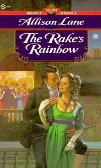 The Rake's Rainbow - Allison Lane