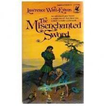 The Misenchanted Sword (Ethshar #1) - Lawrence Watt-Evans