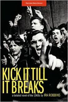 Kick It Till It Breaks - Ira Robbins