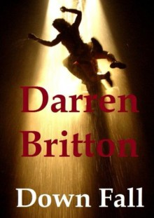 Down Fall - Darren Britton