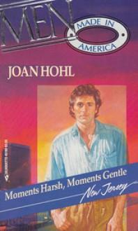 Moments Harsh, Moments Gentle - Joan Hohl