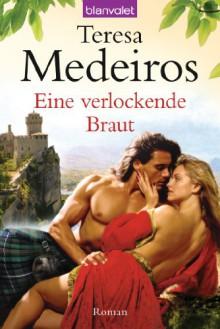 Eine verlockende Braut: Roman (German Edition) - Teresa Medeiros, Ute-Christine Geiler