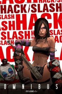 Hack/Slash Omnibus (2nd Printing) - Tim Seeley, Stefano Caselli, Skottie Young, Dave Crosland