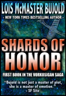 Shards of Honour (Vorkosigan Saga, #1) - Lois McMaster Bujold