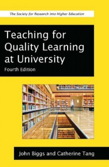 Teaching For Quality Learning At University (Society for Research Into Higher Education) - John Biggs