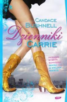 Dzienniki Carrie - Candace Bushnell, Anna Gralak