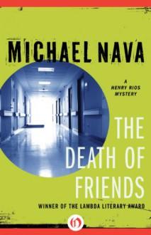 The Death of Friends - Michael Nava