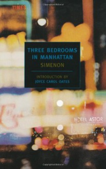 Three Bedrooms in Manhattan - Georges Simenon, Marc Romano, Lawrence G. Blochman, Joyce Carol Oates