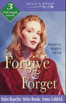 Forgive and Forget (By Request) - Helen Bianchin, Helen Brooks, Emma Goldrick