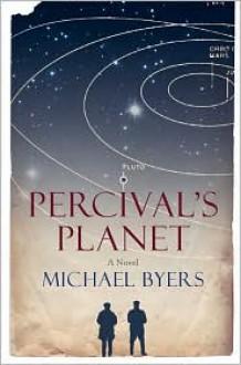 Percival's Planet: A Novel - Michael Byers
