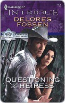 Questioning the Heiress (Harlequin Intrigue) - Delores Fossen