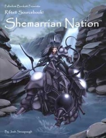 The Shemarrian Nation (Rifts Sourcebook) - Josh Sinsapaugh