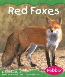 Red Foxes - Patricia J. Murphy, Gail Saunders-Smith