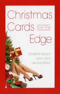 Christmas Cards from the Edge - Jennifer Ashley, Lisa Cach, Naomi Neale