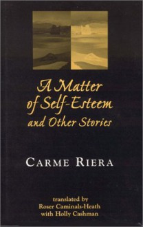 Matter of Self Esteem and Other Stores - Carme Riera