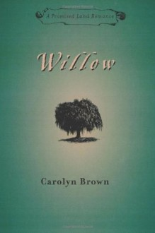 Willow (Promised Land Romances) - Carolyn Brown