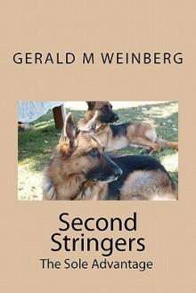 Second Stringers: The Sole Advantage - Gerald M. Weinberg