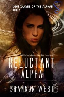 Reluctant Alpha - Shannon West